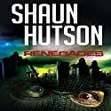 Renegades Audiobook by Shaun Hutson Narrated by Kobna Holdbrook-Smith