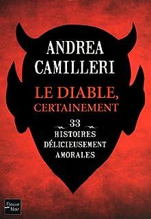 Le diable certainement  : 33 nouvelles délicieusement amorales, Camilleri, Andrea