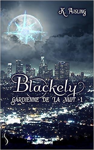 Blackely Gardienne de la Nuit (2017) - Tome 1
