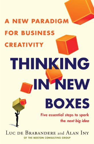 Thinking in New Boxes: A New Paradigm for Business Creativity cover