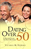 Dating Over 50, Victoria M. Howard, 1629027839