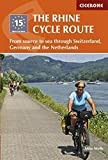 The Rhine Cycle Route: From Source to Sea Through Switzerland, Germany and the Netherlands (Cicerone Guide)