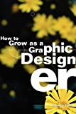 How to Grow as a Graphic Designer, Catharine Fishel, 1581153945