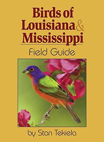 Louisiana Book - Birds of Louisiana & Mississippi Field Guide (Bird Identification Guides)