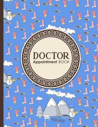 Doctor Appointment Book: 7 Columns Appointment Notepad, Blank Appointment Book, Scheduling Appointment Book, Cute Winter Skiing Cover (Volume 72) ()