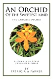 An Orchid of the Sweetest Kind, Patricia Parker, 1479745529