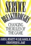 Service Breakthroughs, James L. Heskett, 0029146755