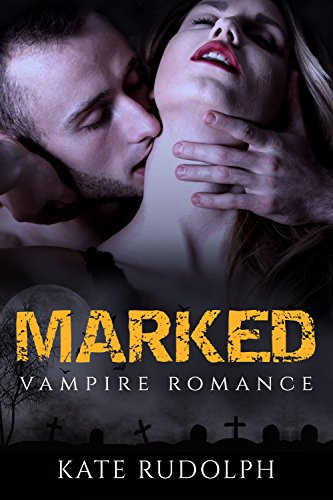 Marked: a Vampire Romance by [Rudolph, Kate]