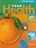 Your Health, Harcourt School Publishers Staff, 0153346744