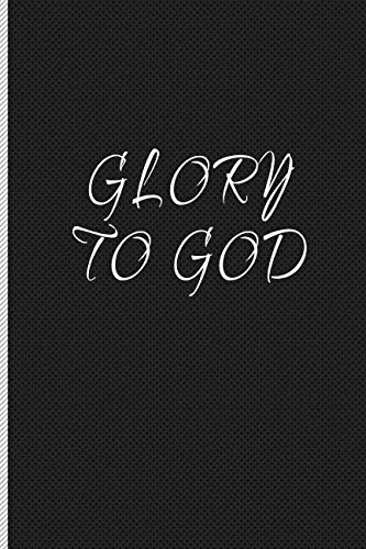 Glory To God: Blank Line Journal