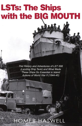LSTs: The Ships With The Big Mouth: Backbone of the Amphibious Force