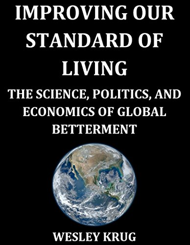 improving-our-standard-of-living-the-science-politics-and-economics-of-global-betterment