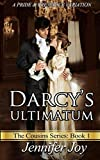 Darcy's Ultimatum: A Pride & Prejudice Variation (The Cousins Series) (Volume 1)