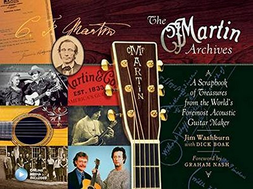 The Martin Archives: A Scrapbook of Treasures from the World's Foremost Acoustic Guitar Maker by Hal Leonard