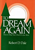 To Dream Again, Dale, Robert D., 0805425411