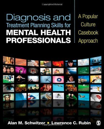 Diagnosis and Treatment Planning Skills for Mental Health Professionals: A Popular Culture Casebook Approach by Schwitzer, Alan M. Published by SAGE Publications, Inc 1st (first) edition (2011) Paperback