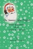 The Santa Claus Project, Marsha Schmidt and Matt Schmidt, 1477267778