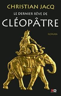 Le dernier rêve de Cléopâtre : roman
