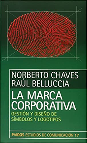 La Marca Corporativa / In the Way of Symbolization (Spanish Edition) (Spanish)