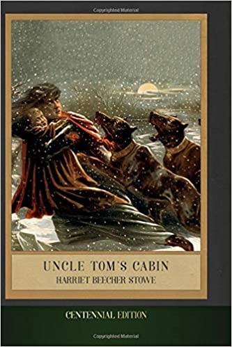Uncle Tom's Cabin: Centennial Edition (Illustrated) Paperback – March 27, 2019 Best American Classics