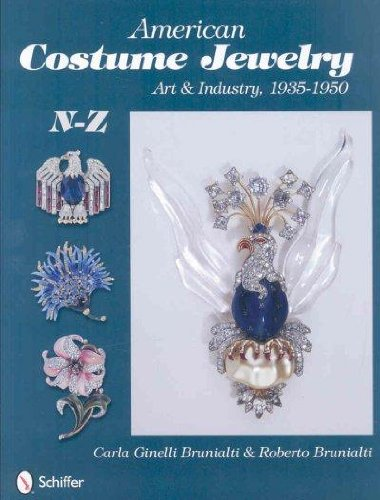 [ AMERICAN COSTUME JEWELRY: ART & INDUSTRY, 1935-1950, N-Z ] By Brunalti, Roberto & Carla Ginelli ( Author) 2008 [ Hardcover ] - 1950 Costumes Nz