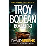 The Troy Bodean Tropical Thriller Series: Books 1-3 (The Troy Bodean Tropical Thriller Series Boxset Book 1)