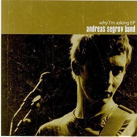 Andreas Segrov Band - Why I'm Asking EP