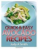 Quick and Easy Avocado Recipes, Judy Smith, 1495210898