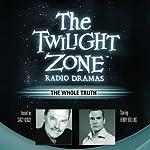 The Whole Truth: The Twilight Zone Radio Dramas | Rod Serling