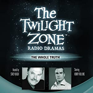 The Whole Truth: The Twilight Zone Radio Dramas Radio/TV Program