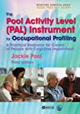 The Pool Activity Level (Pal) Instrument for Occupational Profiling, Jackie Pool, 1843105942