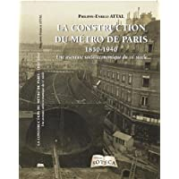 La construction du métro de paris 1850-1940