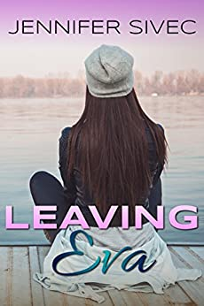 Leaving Eva: (Eva Series) (Volume 1) by [Sivec, Jennifer]