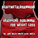 Heavy Metal Brainwave: Headphone Subliminal For Weight Loss