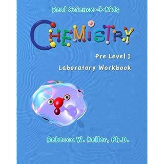 Chemistry Pre-Level I Laboratory Workbook (Real Science-4-Kids (Paperback))