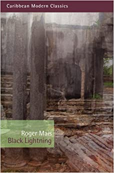 Black Lightning (Caribbean Modern Classics) 2nd , Seco edition by Mais, Roger (2013)