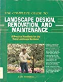 img - for The Complete Guide to Landscape Design, Renovation, and Maintenance: A Practical Handbook for the Home Landscape Gardener by Cass Turnbull (1991-11-24) book / textbook / text book