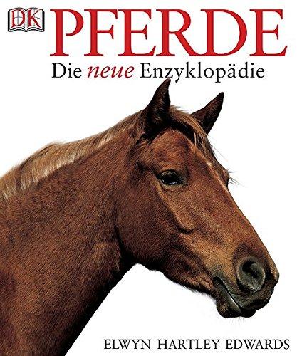 Pferde. Die neue Enzyklopädie
