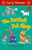 The Perfect Pet Shop, Vivian French, 1444005146