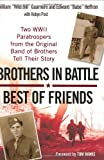 Brothers in Battle: Best of Friends by William Guarnere (2-Oct-2007) Hardcover