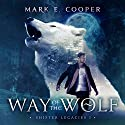 Way of the Wolf: Shifter Legacies 1 Audiobook by Mark E. Cooper Narrated by Mikael Naramore