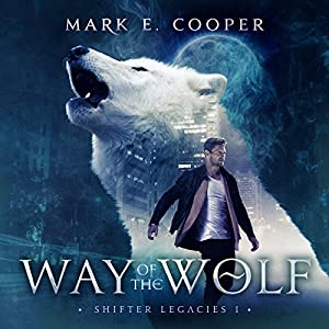 Way of the Wolf: Shifter Legacies 1 Audiobook