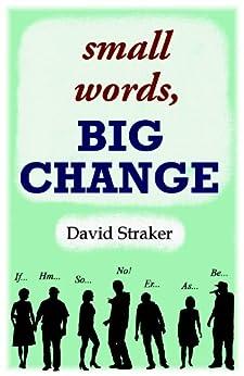 small words, BIG CHANGE by [Straker, David]