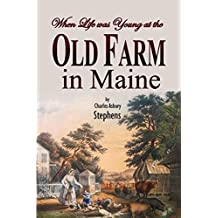 When Life was Young at the Old Farm in Maine (1912)