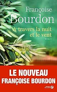 A travers la nuit et le vent, Bourdon, Françoise