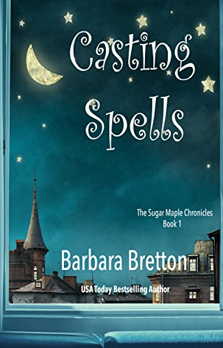 - Casting Spells: The Sugar Maple Chronicles - Book 1