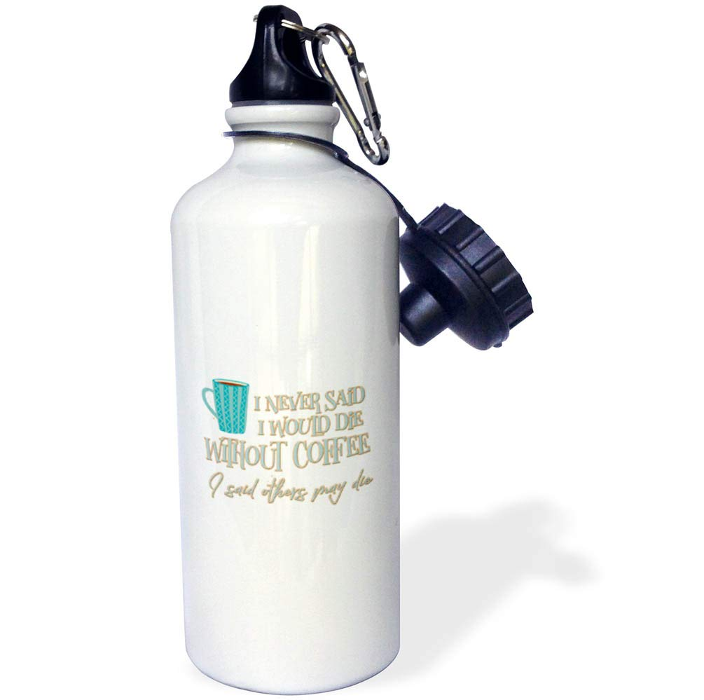 3dRose Uta Naumann Sayings and Typography - Watercolor Fun Typography - I Never Said I Would Die Without Coffee - 21 oz Sports Water Bottle (wb_292104_1)