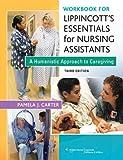 Workbook for Lippincott Essentials for Nursing Assistants 3rd Edition