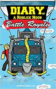 Diary Of A Roblox Noob Battle Royale Unofficial Roblox Story - definition a noob roblox