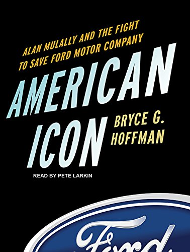 American Icon: Alan Mulally and the Fight to Save Ford Motor Company by Tantor Audio